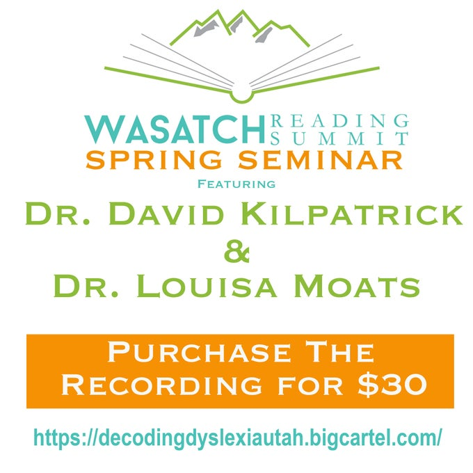 Image of Wasatch Reading Summit Spring Seminar Recording with Dr. David Kilpatrick and Dr. Louis Moats
