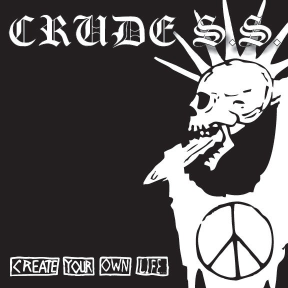 """Image of Crude SS - """"Create Your Own Life..."""" CD"""
