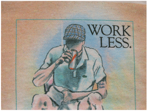Image of 'WORK LESS'