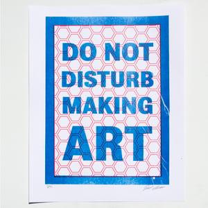 Image of Do Not Disturb Making Art