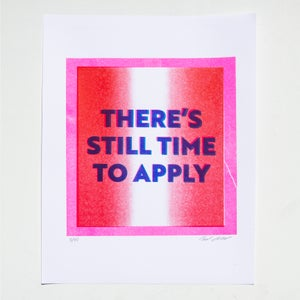 Image of There's Still Time To Apply