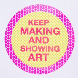 Image of Keep Making and Showing Art