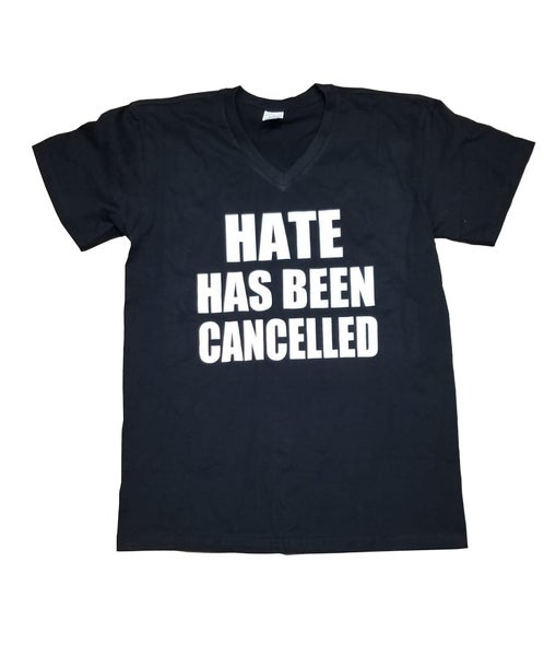 Image of Hate Has Been Cancelled Tee