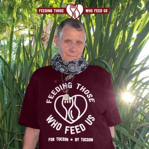 """""""Feeding Those Who Feed Us"""" - Maroon Shirt"""