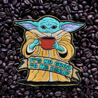 Image of It's No Good To Me Decaf patch