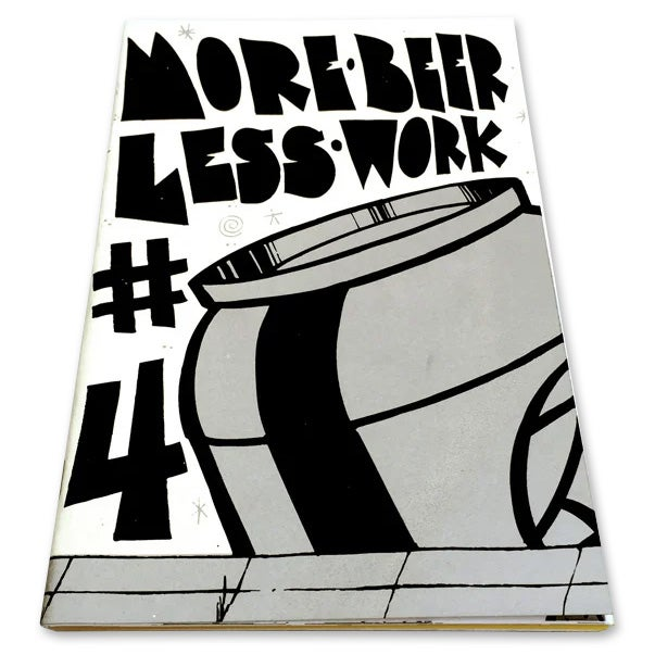 More Beer Less Work #4