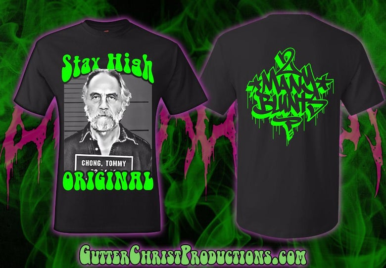 Image of STAY HIGH CHONG T SHIRT (IN STOCK)