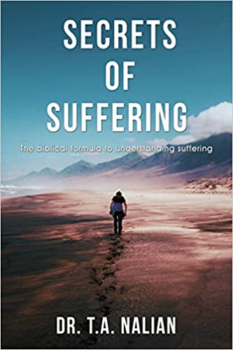 Image of The Secrets Of Suffering: The Biblical Formula to Understanding Suffering