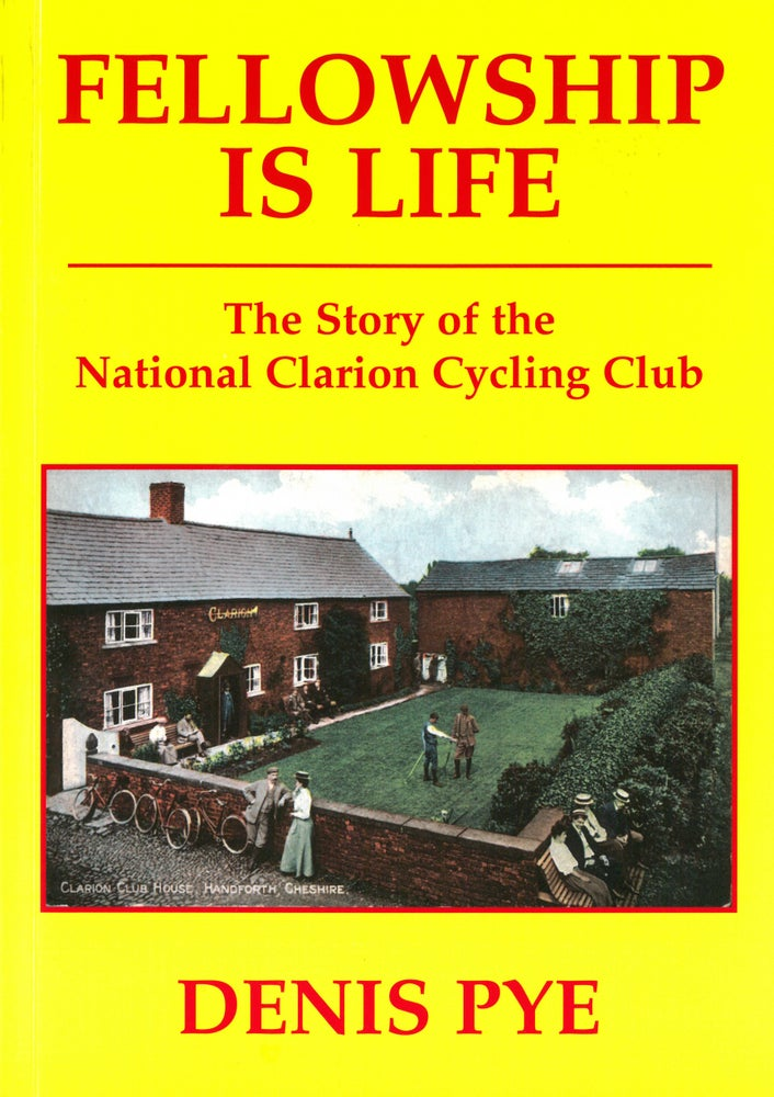 Image of Fellowship is Life, The Story of the National Clarion Cycling movement