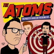 Image of The Atoms - I'm Pretty Good (At Fucking Up) 7""