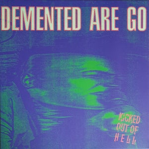 Image of LP. Demented Are Go : Kicked Out Of Hell.  Green & Purple Swirl Vinyl.