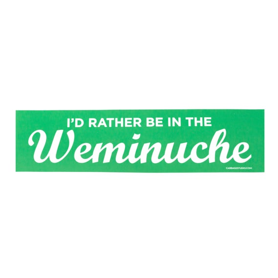 Image of I'd rather be in the Weminuche - Bumper Sticker - by Tim Kapustka