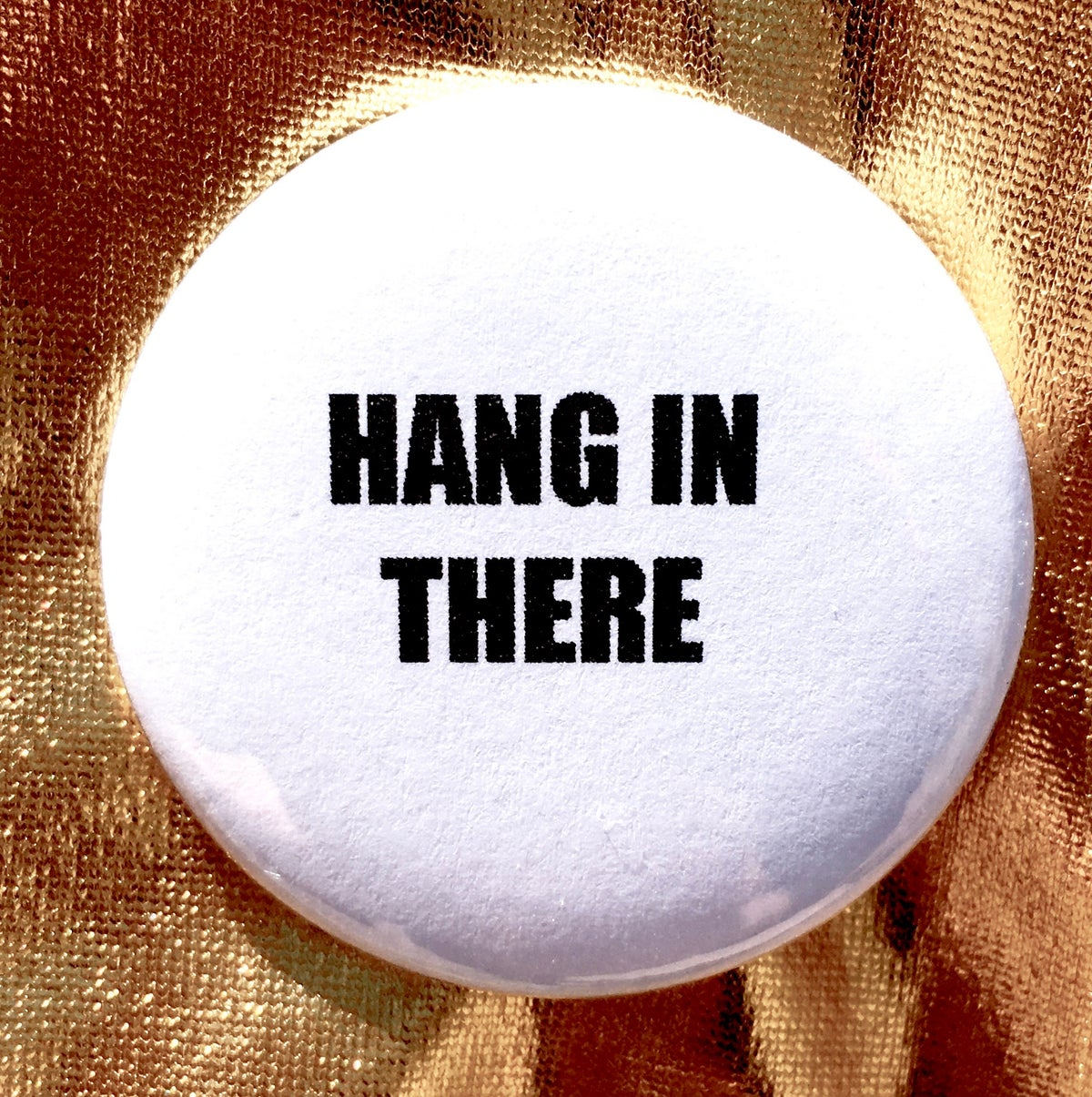 Image of  BUTTON #22 (Hang In There)