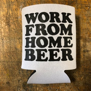Image of Work from home beer - koozie