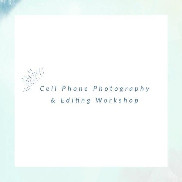 Image of Cell Phone Photography Workshop -- Saturday, May 16 from 10-12pm