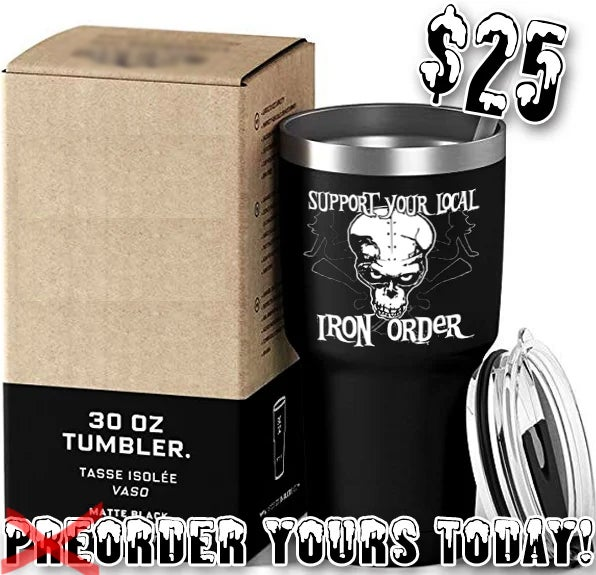 Image of IRON ORDER SUPPORT 30 OZ TUMBLER (AVALIABLE NOW! IMMEDIATE SHIPPING!)