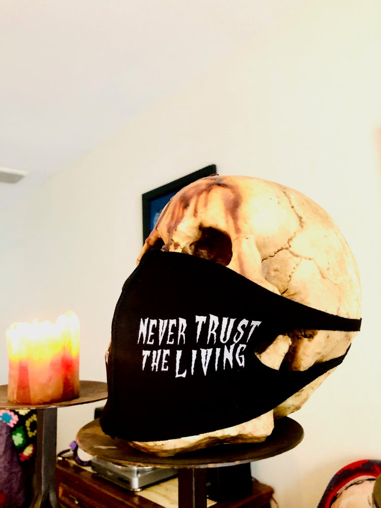 Image of Never Trust The Living Face Mask