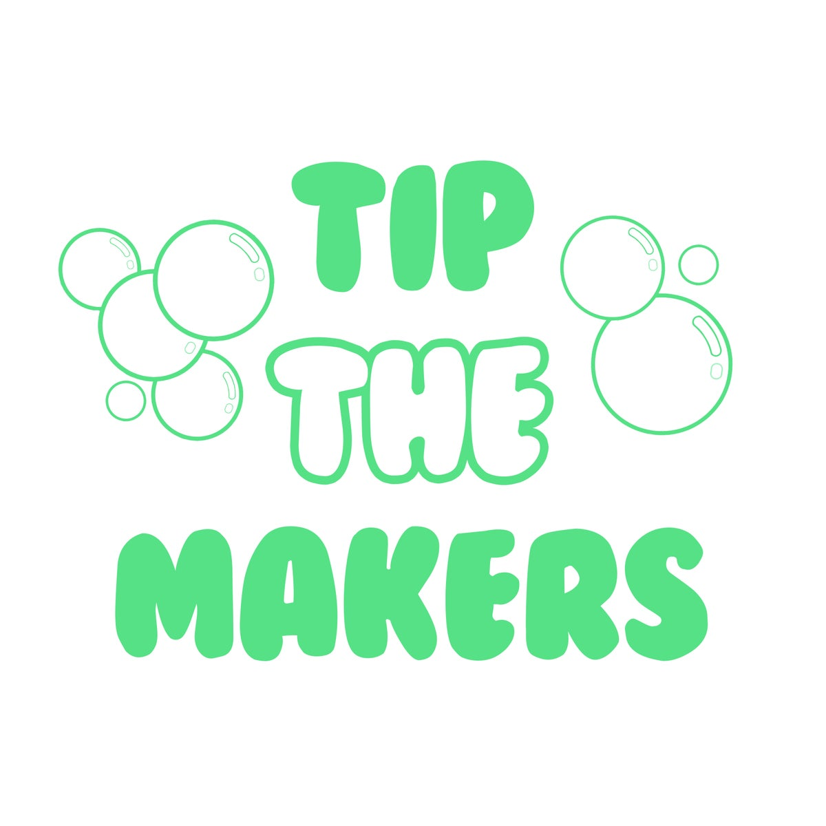 Image of Tip the Makers