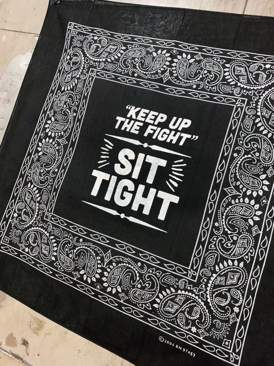 Image of Keep up the Fight, Sit Tight - Bandana