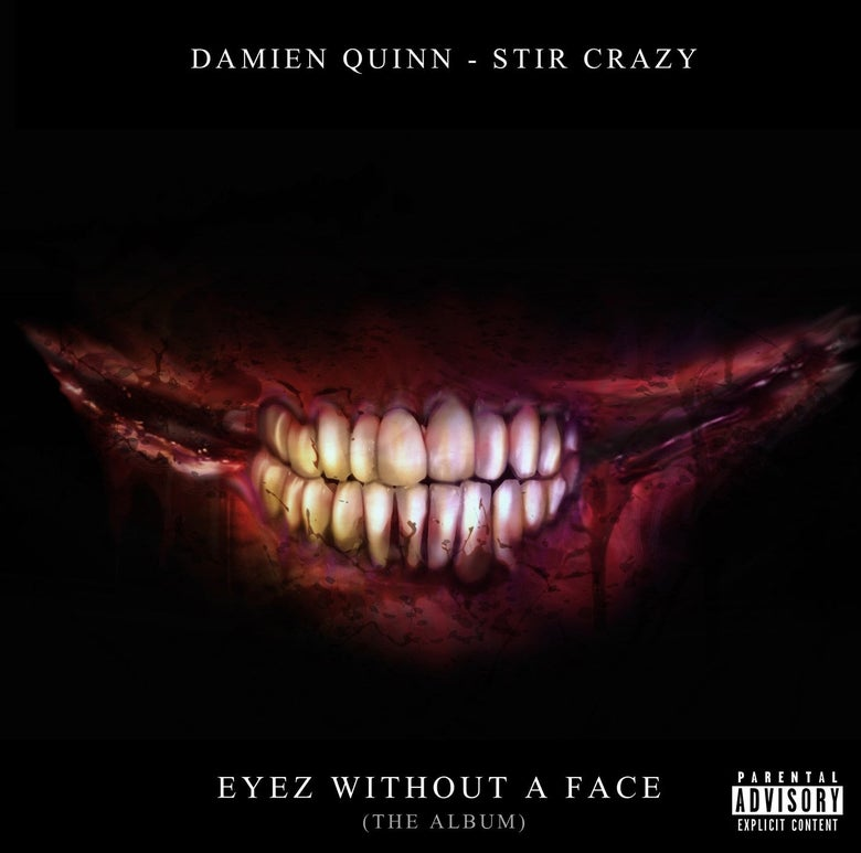 Image of Damien Quinn Eyez Without a Face featuring Production by Stir Crazy