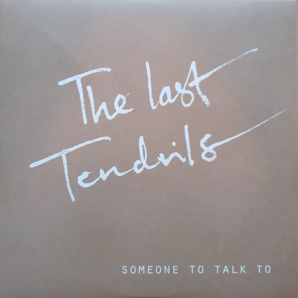 The Last Tendrils - Someone To Talk To