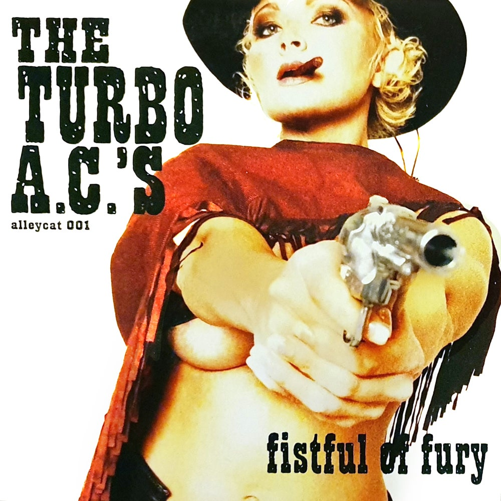 The Turbo A.C.´s - Fistful Of Fury