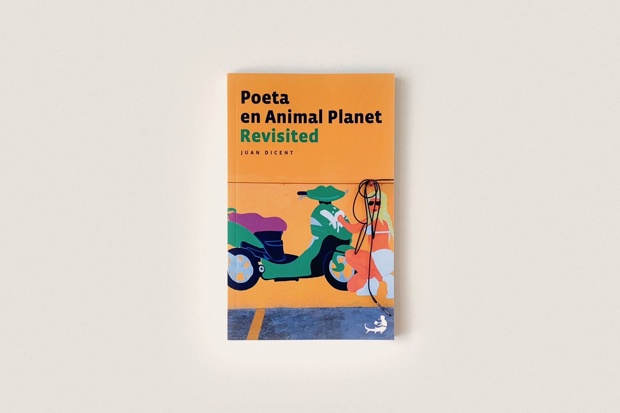 Libro: Poeta en Animal Planet Revisited — Juan Dicent
