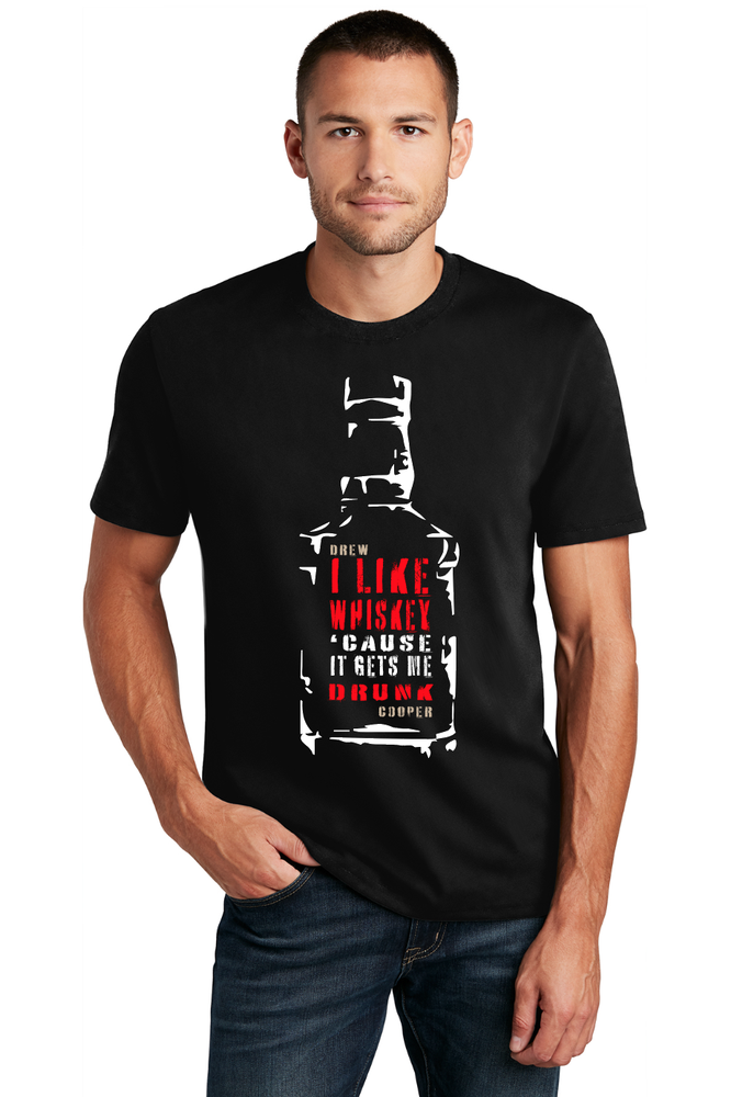 Image of R-RATED I Like Whiskey 'Cause It Gets Me Drunk Mens Shirt (PREORDER)