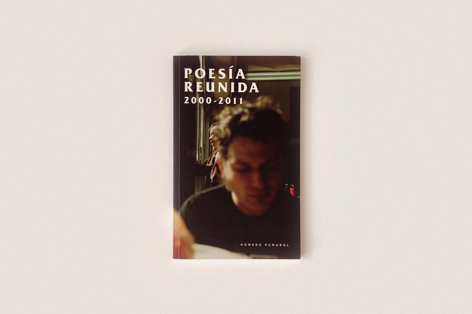 Libro: Poesía Reunida (2000–2011) — Homero Pumarol