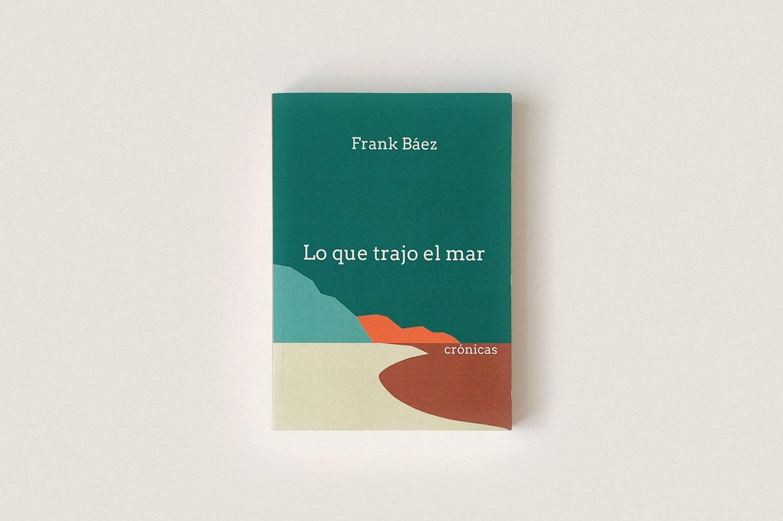 Libro: Lo que trajo el mar — Frank Báez