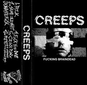 CREEPS-FUCKING BRAINDEAD