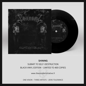 """Shining """"Submit To Self-Destruction"""" 7"""""""