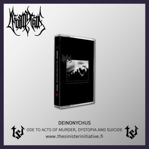 "Deinonychus ""Ode To Acts Of Murder, Dystopia And Suicide"" TAPE"