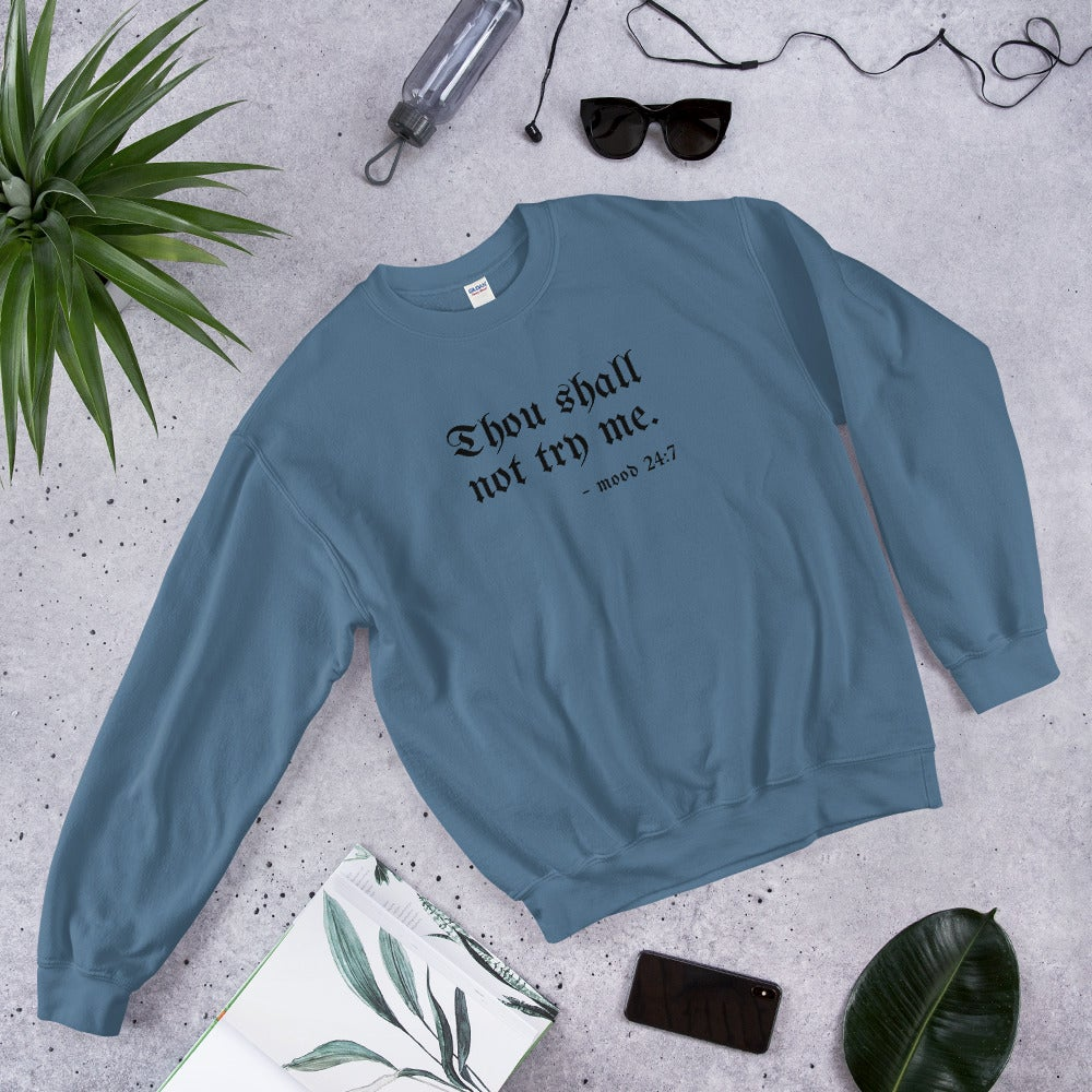 Image of Thou Shall Not Try Me - Unisex Sweatshirt