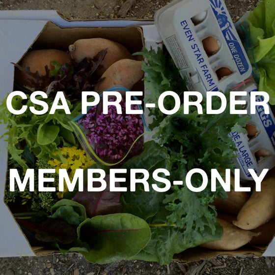 Image of Pre-Orders for available to Even' Star CSA members ONLY