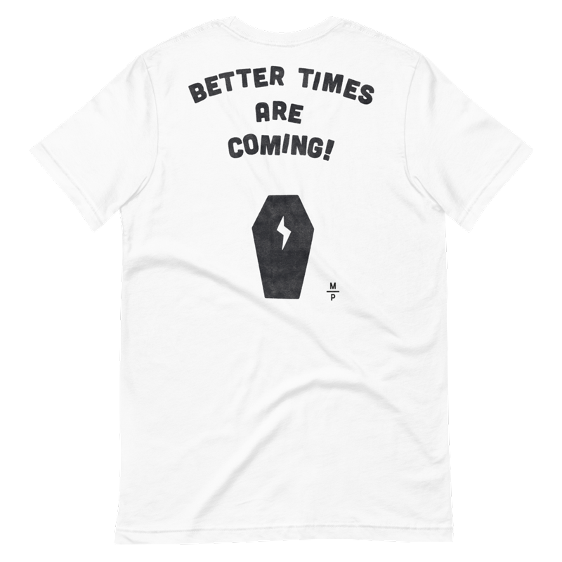 Image of Better Times T-Shirt