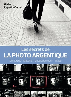 Image of Les secrets de la photo argentique Tirage Gildas Lepetit-Caste