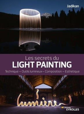 Image of Les secrets du light painting de Jadikan