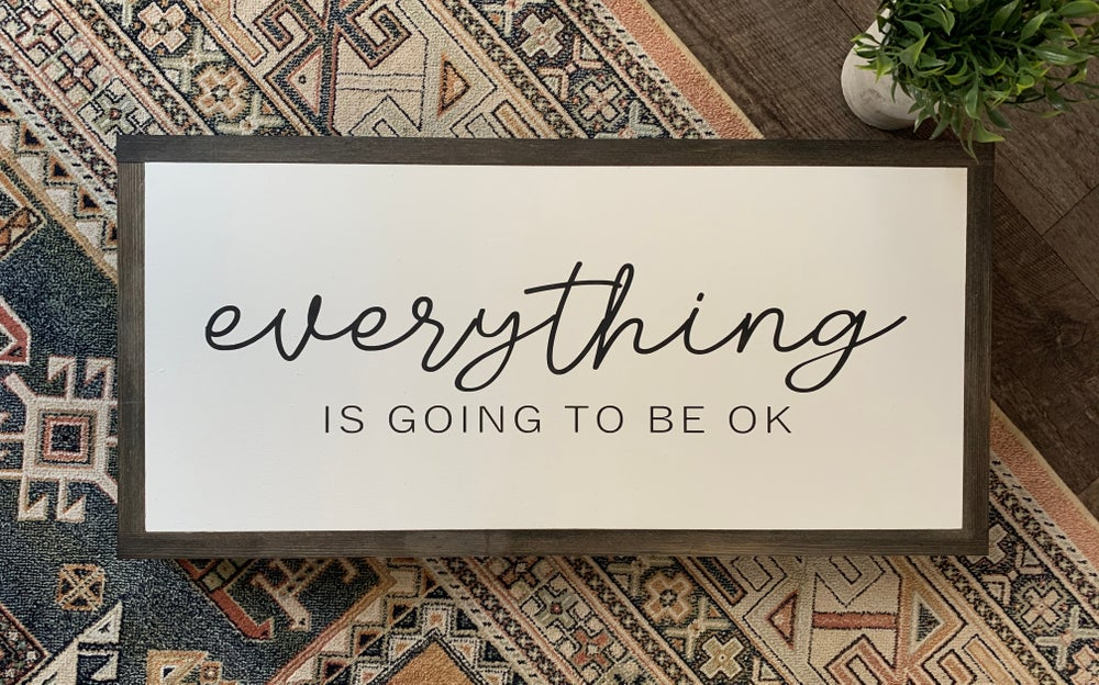 Image of Everything Is Going To Be Ok