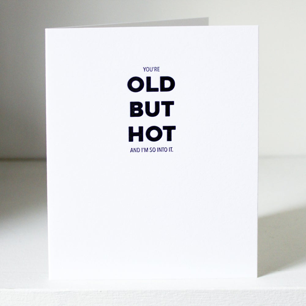 Image of Old but Hot, letterpress card