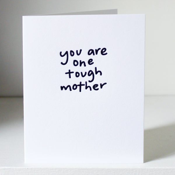 Image of You are one tough mother, letterpress card