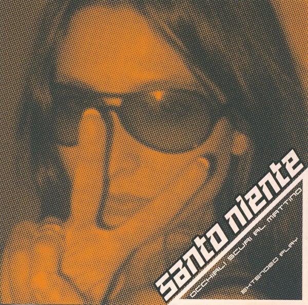 """Image of Santo Niente - """"Occhiali Scuri al Mattino"""" (2004)"""
