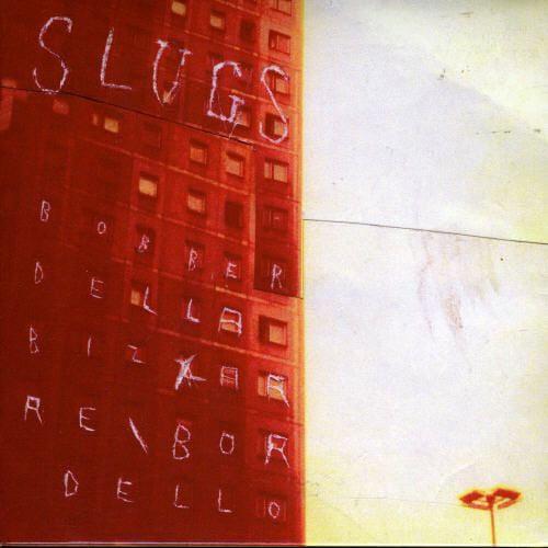 """Image of Slugs - """"Bob Berdella Bizzarre Bordello"""" (2005)"""