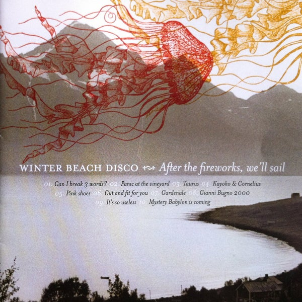 "Image of Winter Beach Disco - ""After the fireworks, we'll sail"" (2007)"