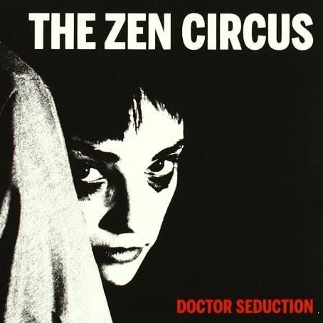"Image of The Zen Circus - ""Doctor Seduction"" (Reduxe 2011)"