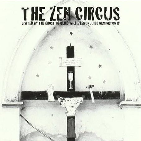 "Image of The Zen Circus - ""Visited by the ghost of Willie Lemon Juice Hamington IV"" (Reduxe 2011)"