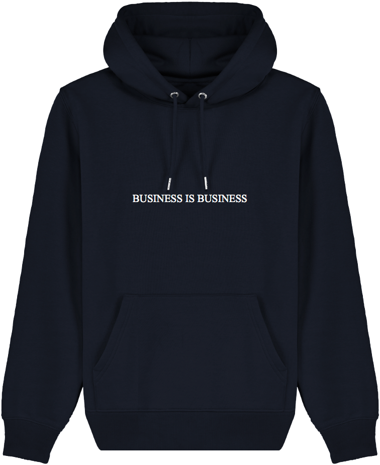 """Image of HOODIE """"BUSINESS IS BUSINESS"""""""