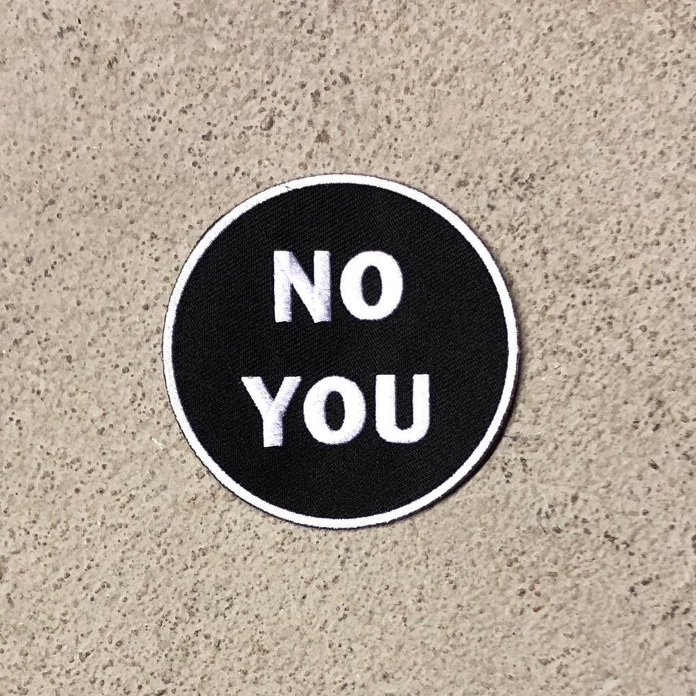 Image of NO YOU (PATCH)