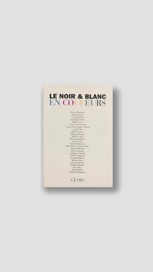 Image of Le noir & blanc en couleurs