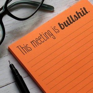 This meeting is bullshit - Snarky to do list